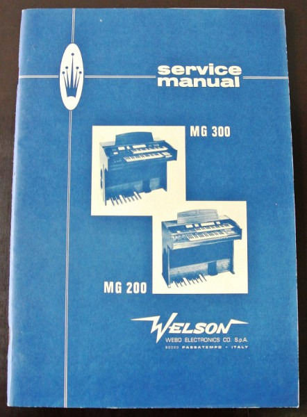 Welson Modelle MG 200 und MG 300 Service Manual Electronic Organ